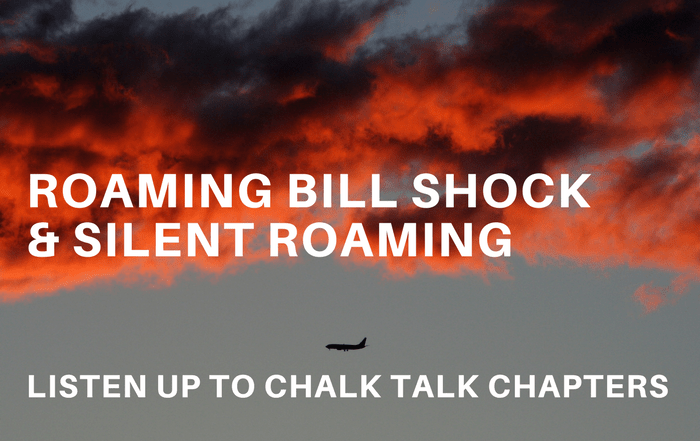 Chalk Talk: The Evolution of Roaming Bill Shock and Silent Roamers