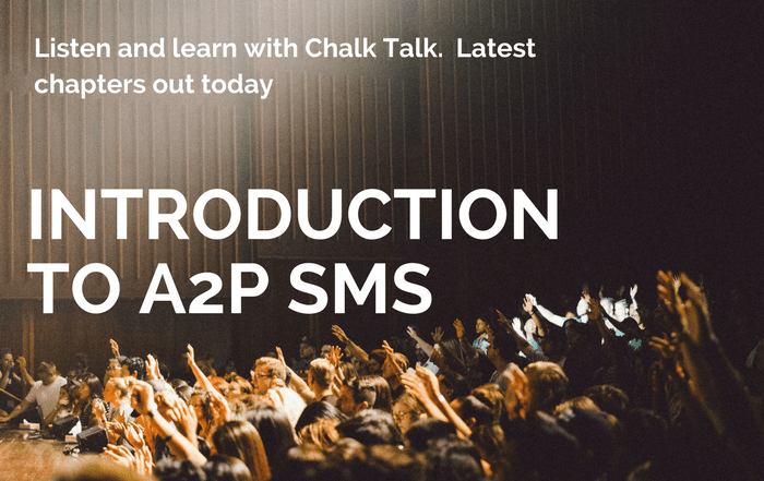 CHALK TALK: INTRODUCTION TO A2P SMS