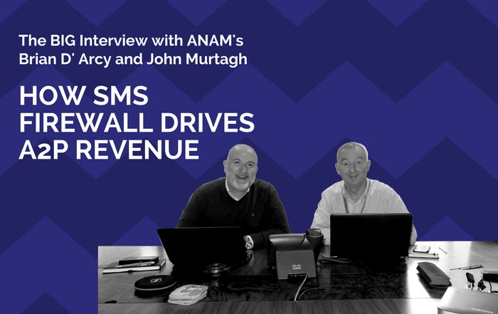 The BIG Interview: HOW SMS FIREWALL DRIVES A2P REVENUE