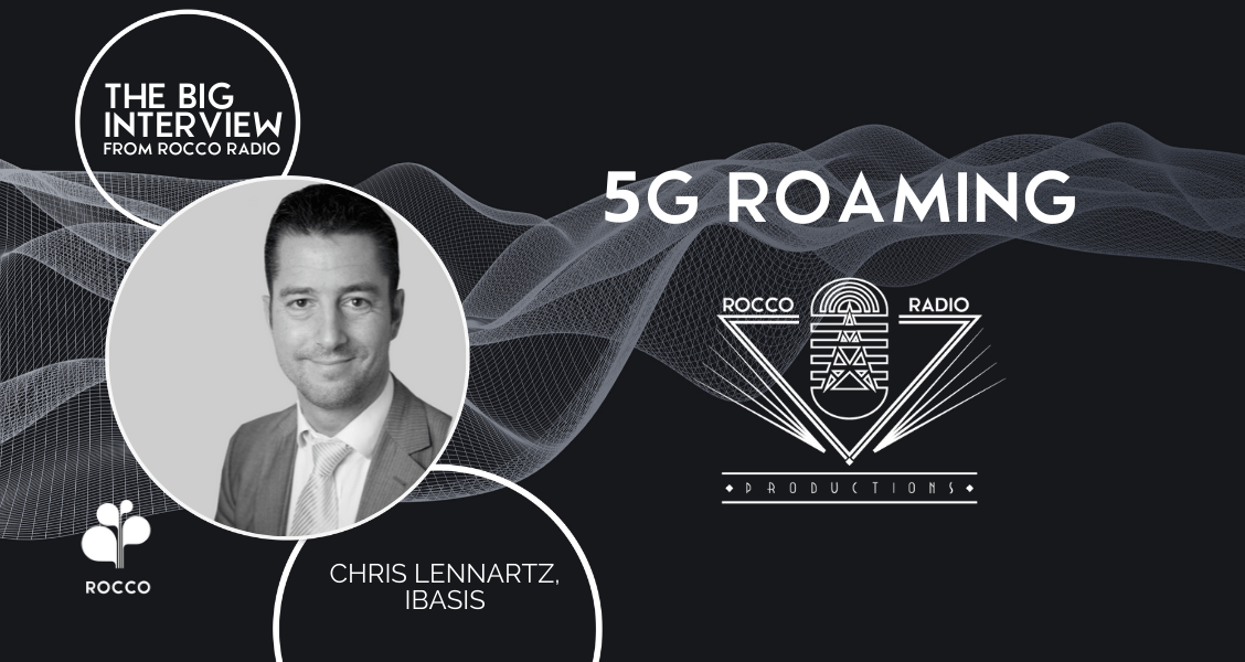 The Big Interview on 5G Roaming with Chris Lennartz from iBASIS